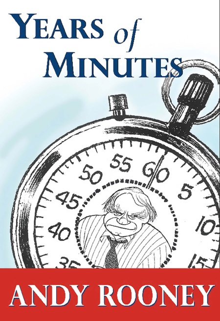 Years Of Minutes By Andy Rooney Publicaffairs
