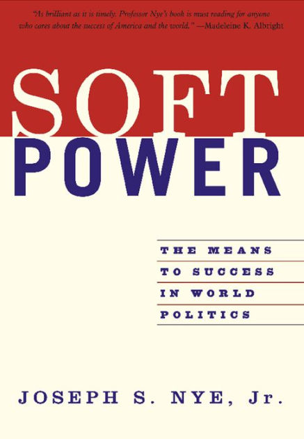 Image result for soft power by nye