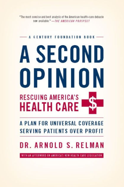 A Second Opinion By Arnold Relman Publicaffairs