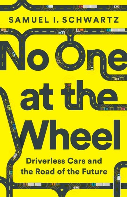 no one at the wheel by samuel i schwartz publicaffairs