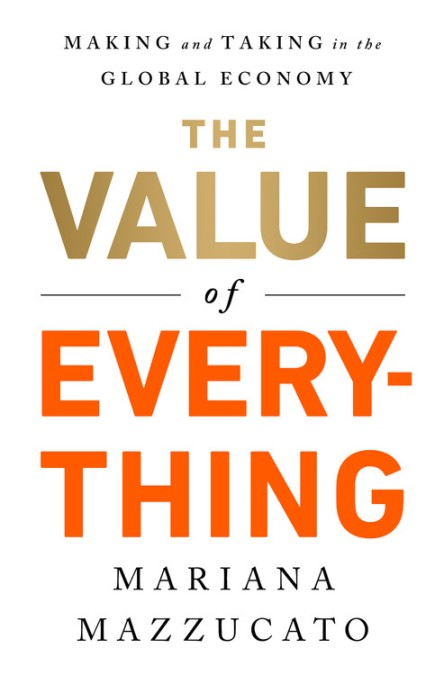 the value of everything by mariana mazzucato publicaffairs
